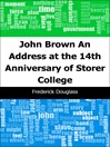 John Brown (eBook): An Address at the 14th Anniversary of Storer College
