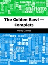 The Golden Bowl (eBook): Complete