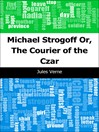 Michael Strogoff (eBook): Or, The Courier of the Czar