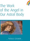 The Work of the Angel in Our Astral Body (eBook)