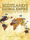 Scotland's Global Empire (eBook): A Chronicle of Great Scots