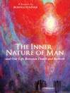 The Inner Nature of Man (eBook): And Our Life Between Death and Rebirth