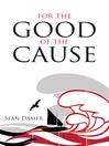 For the Good of the Cause (eBook)