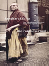The Rainbow Road (eBook): From Tooting Broadway to Kalimpong Memoirs of an English Buddhist