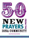 50 New Prayers (eBook): From the Iona Community