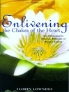 Enlivening the Chakra of the Heart (eBook): The Fundamental Spiritual Exercises of Rudolf Steiner