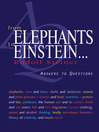 From Elephants to Einstein... (eBook): Answers to Questions