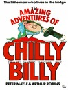 The Amazing Adventures of Chilly Billy (eBook): The Little Man Who Lives in the Fridge