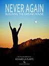 Never Again (MP3): Building the Dream House