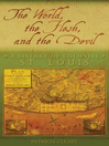 The World, the Flesh, and the Devil (eBook): A History of Colonial St. Louis