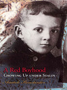 A Red Boyhood (eBook): Growing Up Under Stalin