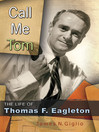 Call Me Tom (eBook): The Life of Thomas F. Eagleton