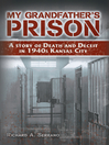 My Grandfather's Prison (eBook): A Story of Death and Deceit in 1940s Kansas City