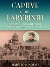 Captive of the Labyrinth (eBook): Sarah L. Winchester, Heiress to the Rifle Fortune
