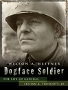 Dogface Soldier (eBook): The Life of General Lucian K. Truscott, Jr.