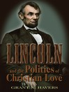 Lincoln and the Politics of Christian Love (eBook)