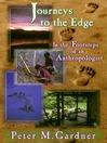 Journeys to the Edge (eBook): In the Footsteps of an Anthropologist
