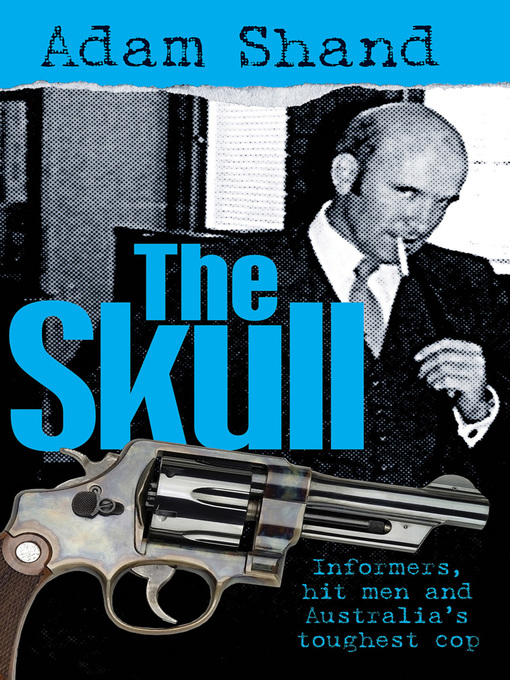 The Skull (eBook): Informers, Hit Men and Australia's Toughest Cop
