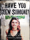 Have You Seen Simone? (eBook): The Story of an Unsolved Murder