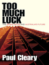 Too Much Luck (eBook): The Mining Boom and Australia's Future