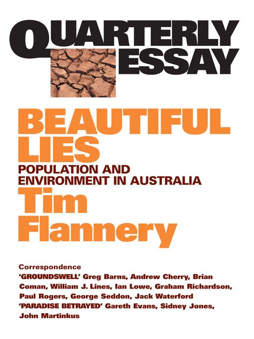 Quarterly Essay 9 Beautiful Lies (eBook): Population and Environment in Australia