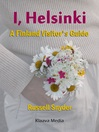 I, Helsinki (eBook): A Finland Visitor's Guide