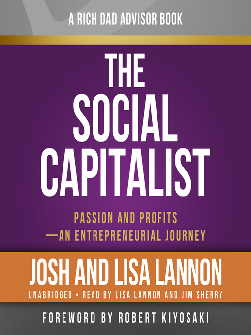 Rich Dad Advisors: The Social Capitalist (MP3): Passion and Profits - An Entrepreneurial Journey