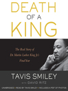 Death of a King (MP3): The Real Story of Dr. Martin Luther King Jr.'s Final Year