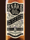 Snake Oil (MP3): The Art of Healing and Truth-Telling