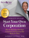 Rich Dad Advisors: Start Your Own Corporation (MP3): Why the Rich Own Their Own Companies and Everyone Else Works for Them