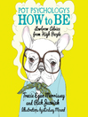 Pot Psychology's How to Be (MP3): Lowbrow Advice from High People