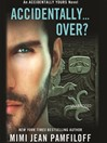 Accidentally...Over? (MP3): Accidentally Yours Series, Book 5