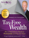Rich Dad Advisors: Tax-Free Wealth (MP3): How to Build Massive Wealth by Permanently Lowering Your Taxes