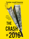 The Crash of 2016 (MP3): The Plot to Destroy America--and What We Can Do to Stop It