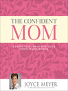The Confident Mom (MP3): Guiding Your Family with God's Strength and Wisdom