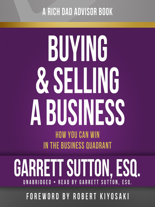 Rich Dad Advisors: Buying and Selling a Business (MP3): How You Can Win in the Business Quadrant