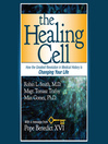The Healing Cell (MP3): How the Greatest Revolution in Medical History is Changing Your Life