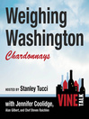 Weighing Washington Chardonnays (MP3): Vine Talk, Episode 104