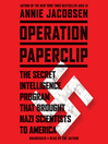 Operation Paperclip (MP3): The Secret Intelligence Program that Brought Nazi Scientists to America