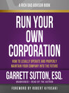 Rich Dad Advisors: Run Your Own Corporation (MP3): How to Legally Operate and Properly Maintain Your Company into the Future