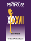 Letters to Penthouse XXXXVII (MP3): SEXXX On the Job