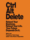 Ctrl Alt Delete (MP3): Reboot Your Business. Reboot Your Life. Your Future Depends on It.