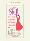 The Shift (MP3): How I Finally Lost Weight and Discovered a Happier Life