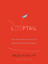 Looptail (MP3): How One Company Changed the World by Reinventing Business
