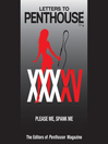Letters to Penthouse XXXXV (MP3): Please Me, Spank Me
