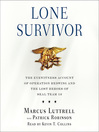 Lone Survivor (MP3): The Eyewitness Account of Operation Redwing and the Lost Heroes of SEAL Team 10
