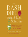 The Dash Diet Weight Loss Solution (MP3): 2 Weeks to Drop Pounds, Boost Metabolism, and Get Healthy