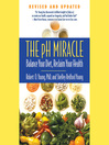 The pH Miracle (MP3): Balance Your Diet, Reclaim Your Health