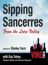 Sipping Sancerres from the Loire Valley (MP3): Vine Talk, Episode 107
