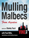 Mulling Malbecs from Argentina (MP3): Vine Talk, Episode 105